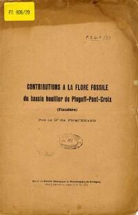 Contributions à la flore fossile du bassin houiller de Plogoff-Pont-Croix / Par le Dr Charles Picquenard    Picquenard, Charles